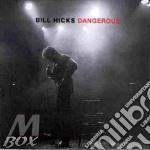 Dangerous - cd musicale di Bill Hicks