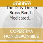 MEDICATED MAGIC (with Norah Jones) cd musicale di DIRTY DOZEN BRASS BAND