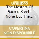 None but the righteous cd musicale di The masters of sacre