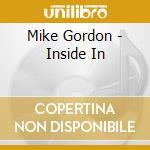 Mike Gordon - Inside In cd musicale di GORDON MIKE