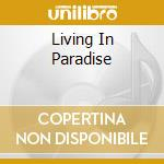 LIVING IN PARADISE cd musicale di YOUNG JESSE COLIN