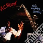 A.C. Reed - I'm In The Wrong Business cd musicale di A.c.reed