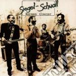 Siegel-schwall Band - The Reunion Concert Of... cd musicale di Band Siegel-schwall