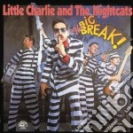 Little Charlie & The Nightcats - The Big Break! cd musicale di Little charlie & the