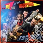 Lil'ed & The Blues Imperials - What You See Is What... cd musicale di Lil'ed & the blues i