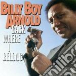 Billy Boy Arnold - Back Where I Belong cd musicale di Billy boy arnold