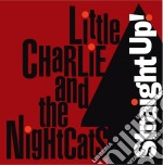 Little Charlie & The Nightcats - Straight Up! cd musicale di Little charlie & the nightcats