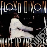 Floyd Dixon - Wake Up And Live! cd musicale di Floyd Dixon