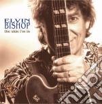 Elvin Bishop - The Skin I'm In cd musicale di Elvin Bishop