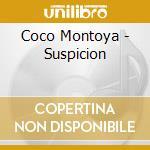 Coco Montoya - Suspicion cd musicale di MONTOYA COCO