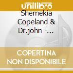 Shemekia Copeland & Dr.john - Talking To Strangers cd musicale di SHEMEKIA COPELAND