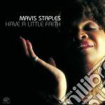 Mavis Staples - Have A Little Faith cd musicale di STAPLES MAVIS