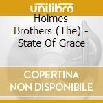 STATE OF GRACE cd musicale di HOLMES BROTHERS