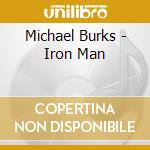 Michael Burks - Iron Man cd musicale di BURKS MICHAEL