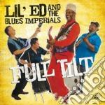 Lil'ed & The Blues Imperials - Full Tilt cd musicale di LIL'ED AND THE BLUES IMPERIALS
