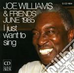 Joe williams e friends - i just want to cd musicale di Miscellanee