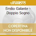 Emilio Galante - Doppio Sogno cd musicale