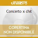 Concerto x chit cd musicale di Tedesco Castelnuovo