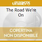 THE ROAD WE'RE ON cd musicale di LANDRETH SONNY