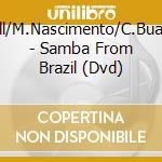 Samba from brazil (60') - cd musicale di G.gill/m.nascimento/c.buarque