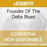 FOUNDER OF THE DELTA BLUES cd musicale di PATTON CHARLIE