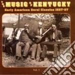 Music Of Kentucky - Vol.1 Americ.rural'27-37 cd musicale di The music of kentucky