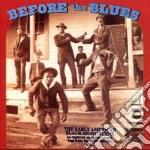 Before The Blues Vol.3 cd musicale di Artisti Vari
