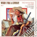 When I Was A Cowboy - Early Usa Song Of West 2 cd musicale di When i was a cowboy