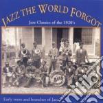 Jazz The World Forgot - Jazz Classics Of 1920 cd musicale di Jazz the world forgot