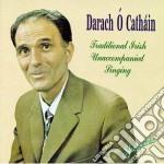 Traditional irish singing - cd musicale di Darach o' cathain
