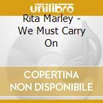 We must carry on cd musicale di Rita Marley