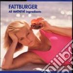 Fattburger - All Natural Ingredients cd musicale di Fattburger