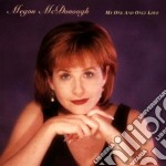 Megon Mcdonough - My One And Only Love cd musicale di Mcdonough Megon