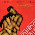 Eddie Daniels - Beautiful Love cd musicale di Daniels Eddie