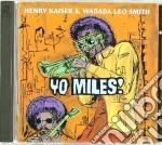 Yo miles! - kaiser henry cd musicale di Henry kaiser & wadada leo smit