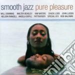 Smooth Jazz Pure Pleasure cd musicale di Artisti Vari