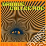 It's all in your mind cd musicale di Collective Groove