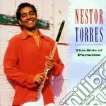 Nestor Torres - This Side Of Paradise cd musicale di TORRES NESTOR