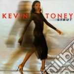 Kevin Toney - Strut cd musicale di Toney Kevin
