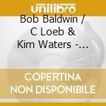 Bob Baldwin/C.Loeb & Kim Waters - The American Spirit cd musicale di BALDWIN BOB-inni usa vers.smoothjazz