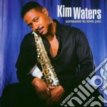 Kim Waters - Someone To Love You cd musicale di Kim Waters