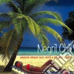 Negril Chill - Smooth Urban Jazz... cd musicale di Chill Negril