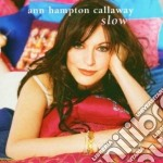 Ann Hampton Callaway - Slow cd musicale di Ann hampton callaway