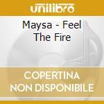 Maysa - Feel The Fire cd musicale di MAYSA