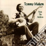 Tommy Makem - From The Archives cd musicale di Makem Tommy