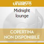 Midnight lounge cd musicale
