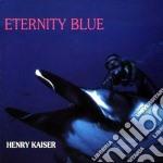 Eternity blues - kaiser henry cd musicale di Kaiser Henry
