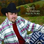 Daryle Singletary - Straight From The Heart cd musicale di Daryle Singletary