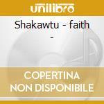 Shakawtu - faith - cd musicale di Musa dieng kala (sufi musi)