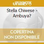 Ambuya? - cd musicale di Stella Chiweshe